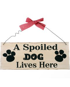 A Spoiled Dog Lives Here Wall Plaque