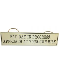 Bad Day in Progress Approach at Your Own Risk